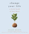 Change Your Life!: A Little Book of Big Ideas