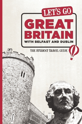 Let's Go Great Britain with Belfast and Dublin: The Student Travel Guide