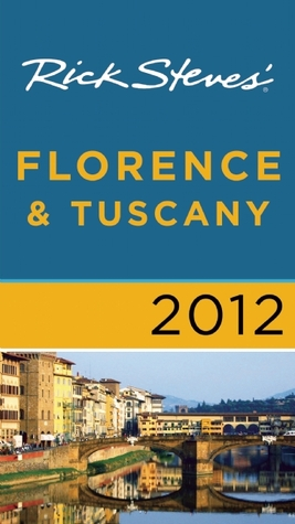 Rick Steves' Florence and Tuscany 2012 by Rick Steves