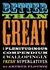 Better Than Great by Arthur Plotnik