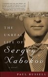 The Unreal Life of Sergey Nabokov by Paul Russell