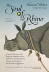 The Soul of the Rhino: A Nepali Adventure with Kings and Elephant Drivers, Billionaires and Bureaucrats, Shamans and Scientists and the Indian Rhinoceros