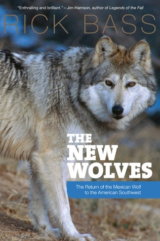 The New Wolves by Rick Bass