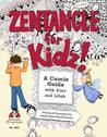 Zentangle for Kidz by Sandy Steen Bartholomew