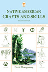 Native American Crafts and Skills, 2nd: A Fully Illustrated Guide to Wilderness Living and Survival