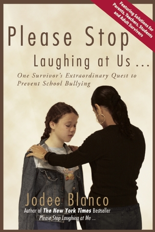 Please Stop Laughing at Us... One Woman's Extraordinary Quest... by Jodee Blanco