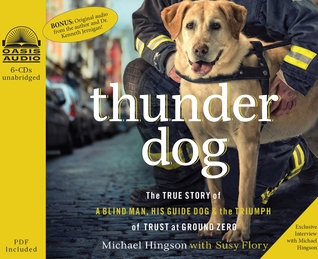 Download online for free Thunder Dog: The True Story of a Blind Man, His Guide Dog, and the Triumph of Trust at Ground Zero MOBI