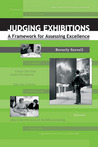JUDGING EXHIBITIONS: A FRAMEWORK FOR ASSESSING EXCELLENCE