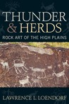Thunder and Herds by Lawrence L. Loendorf