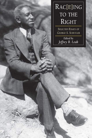 Rac(e)Ing To The Right: Selected Essays George S. Schuyler