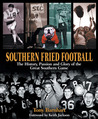 Southern Fried Football: The History, Passion and Glory of the Great Southern Game