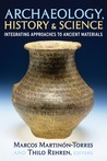 Archaeology, History and Science: Integrating Approaches to Ancient Materials