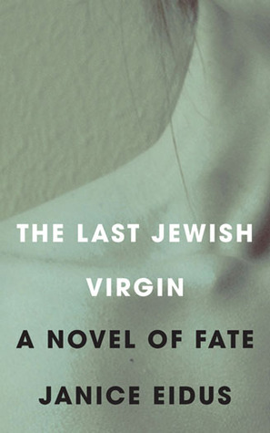 The Last Jewish Virgin by Janice Eidus