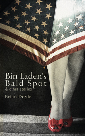 Bin Laden's Bald Spot: & Other Stories