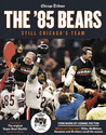 The '85 Bears: Still Chicago's Team