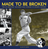 Made to Be Broken: The 50 Greatest Records and Streaks in Sports History