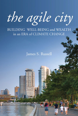 The Agile City by James S. Russell