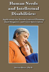 Human Needs and Intellectual Disabilities: Applications for Person Centered Planning, Dual Diagnosis, and Crisis Intervention