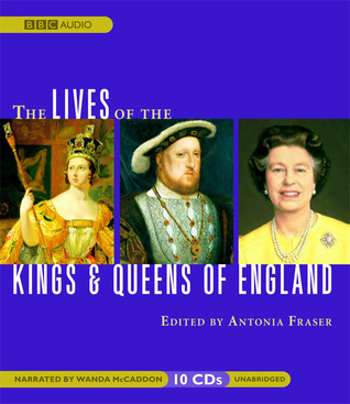 The Lives Of The Kings & Queens of England by Antonia Fraser