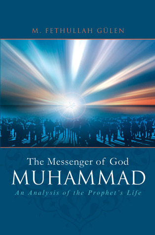 Muhammad: The Messenger of God: An Analysis of the Prophet