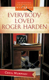 Everybody Loved Roger Harden