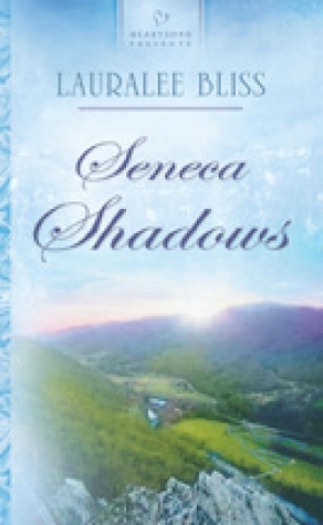 Seneca Shadows by Lauralee Bliss