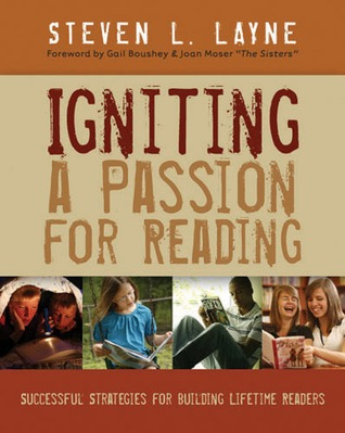 Igniting a Passion for Reading by Steven L. Layne