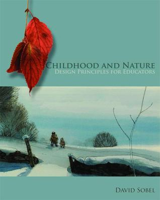 Childhood and Nature by David Sobel