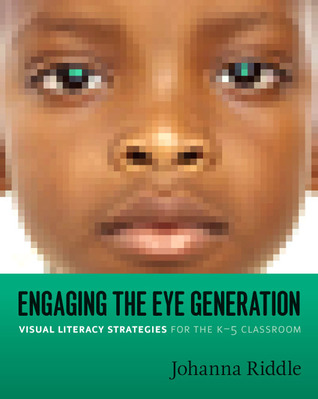 Engaging the Eye Generation by Johanna Riddle