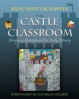 The Castle in the Classroom by Ranu Bhattacharyya