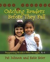Catching Readers Before They Fall: Supporting Readers Who Struggle, K-4