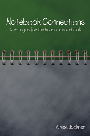 Notebook Connections: Strategies for the Reader's Notebook