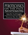 Pyrotechnics on the Page: Playful Craft That Sparks Writing