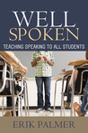 Well Spoken: Teaching Speaking to All Students
