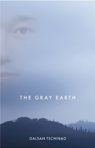 The Gray Earth by Galsan Tschinag