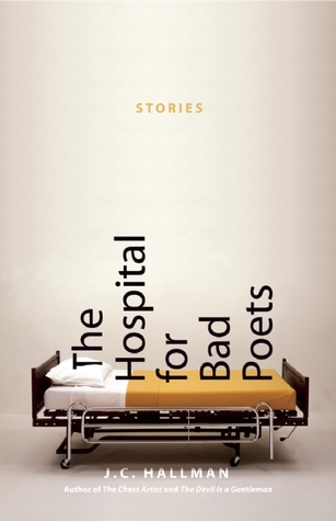 The Hospital for Bad Poets by J.C. Hallman