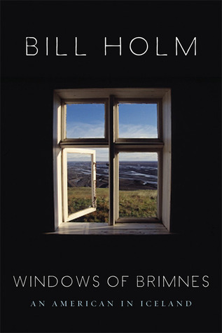 The windows of brimnes an american in iceland by bill for Window quotes goodreads