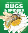 Bugs and Spiders (The Wonders Inside)