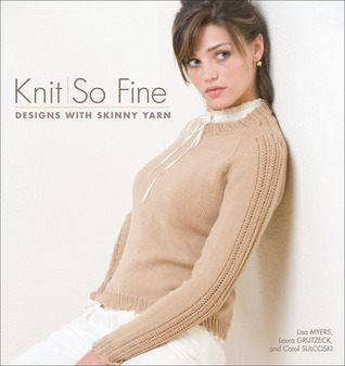 Knit So Fine by Lisa Myers
