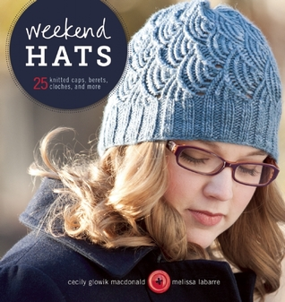 Weekend Hats by Cecily Glowick MacDonald