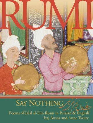 Say Nothing by Rumi