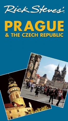 Rick Steves' Prague & the Czech Republic by Rick Steves