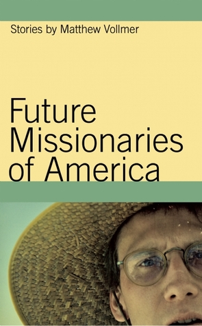 Future Missionaries of America by Matthew Vollmer