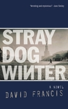 Stray Dog Winter by David Francis