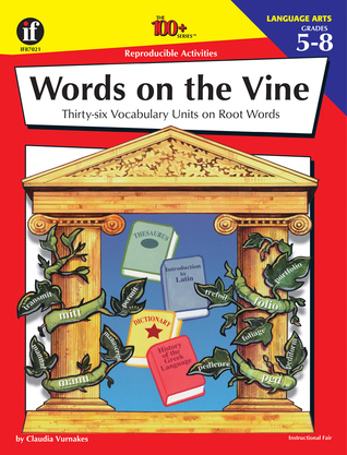 Words on the Vine, Grades 5 - 8 by Claudia Vurnakes