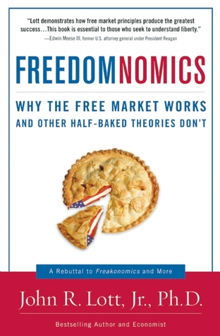 Freedomnomics by John R. Lott Jr.