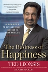 The Business of Happiness: 6 Secrets to Extraordinary Success in Work and Life