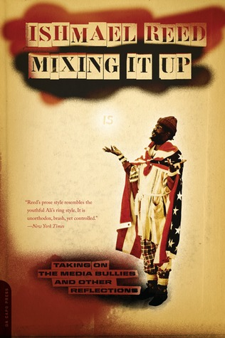 Mixing it Up by Ishmael Reed