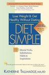 Diet Simple: 195 Mental Tricks, Substitutions, Habits & Inspirations