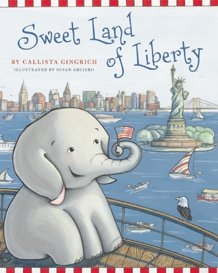 Sweet Land of Liberty by Callista Gingrich
